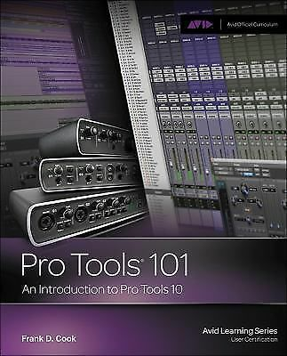 Pro Tools 101 -- An Introduction to Pro Tools 10 (Book & DVD) (Avid Learning) b