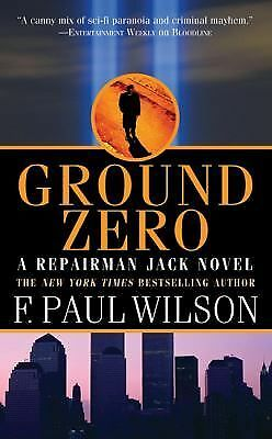 Ground Zero: A Repairman Jack Novel, Wilson, F. Paul, Good Book