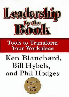 Leadership by the Book: Tools to Transform Your Workplace, Hodges, Phil, Hybels,