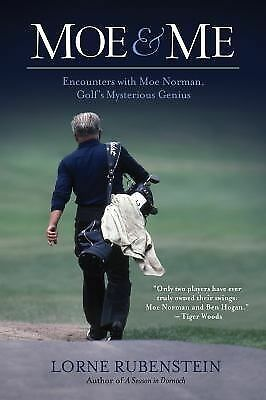 Moe & Me: Encounters with Moe Norman, Golf's Mysterious Genius, Rubenstein, Lorn