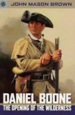 Sterling Point Books: Daniel Boone: The Opening of the Wilderness, Brown, John M