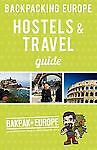 Backpacking Europe Hostels & Travel Guide 2013