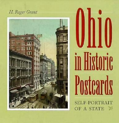 Ohio in Historic Postcards: Self-Portrait of a State, Grant, H. Roger, Good, Boo
