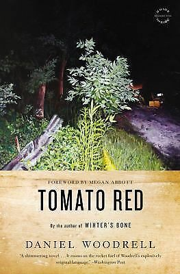 Tomato Red: A Novel by Woodrell, Daniel