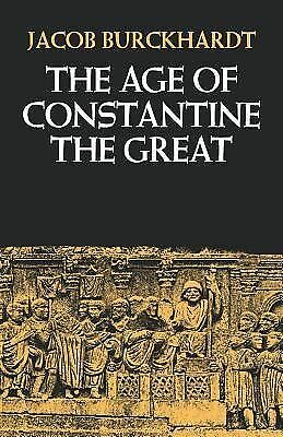 The Age of Constantine the Great, Burckhardt, Jacob, Good Book