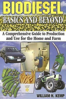 Biodiesel Basics and Beyond: A Comprehensive Guide to Production and Use for the