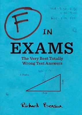 F in Exams: The Very Best Totally Wrong Test Answers, Benson, Richard, Acceptabl