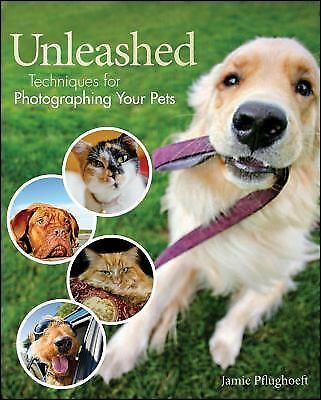Beautiful Beasties: A Creative Guide to Modern Pet Photography, Pflughoeft, Jami