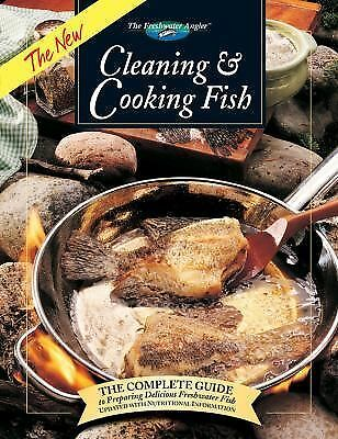 The New Cleaning & Cooking Fish: The Complete Guide to Preparing Delicious Fresh