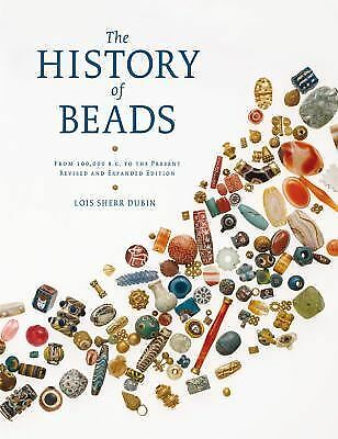 The History of Beads: From 100,000 B.C. to the Present, Revised and Expanded Edi