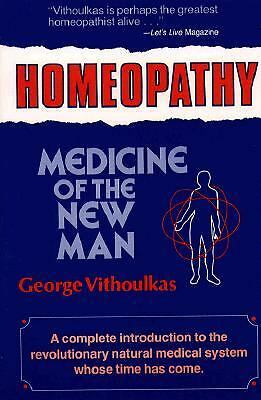 Homeopathy: Medicine of the New Man, Vithoulkas, George, Good Book