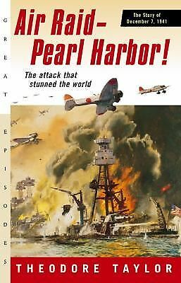 Air Raid--Pearl Harbor!: The Story of December 7, 1941, Taylor, Theodore, Good B
