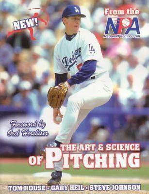 The Art & Science of Pitching by House, Tom, Heil, Gary, Johnson, Steve