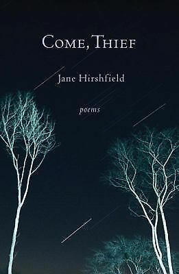Come, Thief: Poems by Hirshfield, Jane