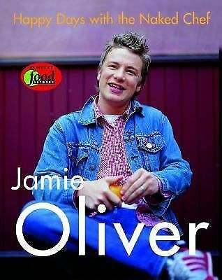Happy Days with the Naked Chef, Jamie Oliver, Good Book