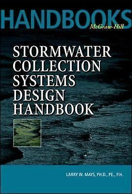 Stormwater Collection Systems Design Handbook, Mays, Larry, Good Book