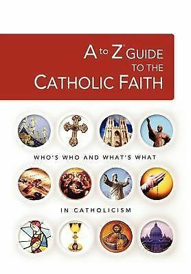 A to Z Guide to the Catholic Faith (A to Z Series), , Very Good Book