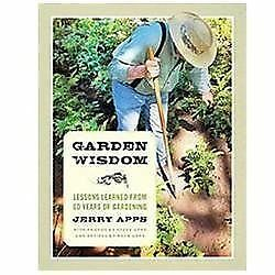 Garden Wisdom: Lessons Learned from 60 Years of Gardening, Apps, Jerry, Good Boo