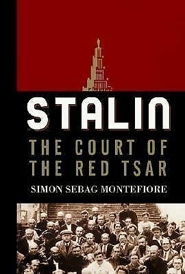 Stalin: The Court of the Red Tsar, Montefiore, Simon Sebag, Good Book