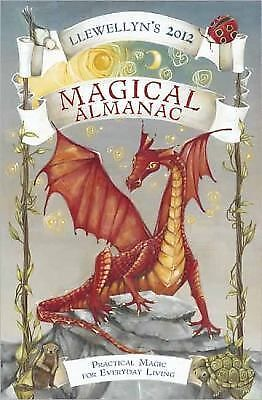 Llewellyn's 2012 Magical Almanac: Practical Magic for Everyday Living (Annuals -