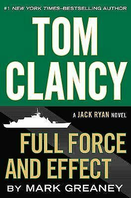 Tom Clancy Full Force and Effect (A Jack Ryan Novel), Greaney, Mark, Good Book