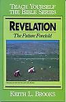Revelation- Bible Study Guide (Teach Yourself The Bible Series-Brooks), Brooks,