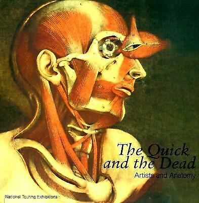 The Quick and the Dead: Artists and Anatomy by Petherbridge, Deanna, Jordanova,