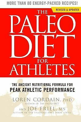 The Paleo Diet for Athletes: The Ancient Nutritional Formula for Peak Athletic