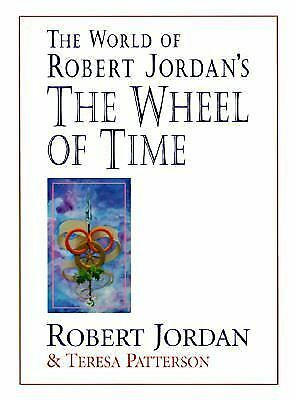 The World of Robert Jordan's The Wheel of Time, Patterson, Teresa, Jordan, Rober