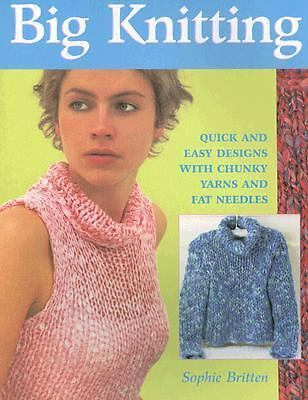 Big Knitting: Quick and Easy Designs with Chunky Yarns and Fat Needles, Britten,