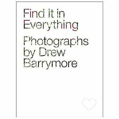 Find It in Everything: Photographs by Drew Barrymore by