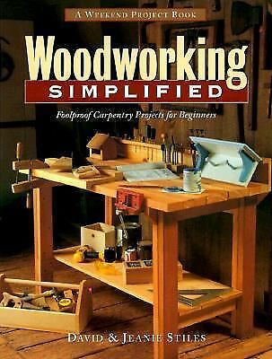Woodworking Simplified: Foolproof Carpentry projects for Beginners (The Weekend