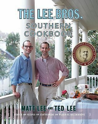 The Lee Bros. Southern Cookbook: Stories and Recipes for Southerners and Would-b