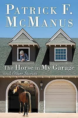 The Horse in My Garage and Other Stories, McManus, Patrick F., Good Book