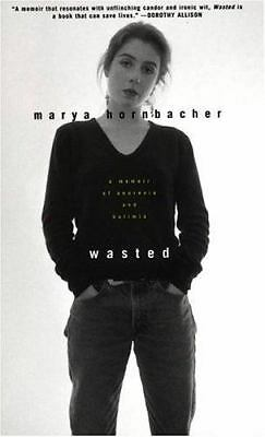 Wasted : A Memoir of Anorexia and Bulimia, Marya Hornbacher, Good Book