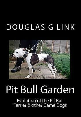 Pit Bull Garden: Evolution of the Pit Bull Terrier & other Game Dogs, Link, Doug