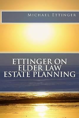 Ettinger on Elder Law Estate Planning by Ettinger Esq., Michael