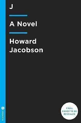 J: A Novel by Jacobson, Howard