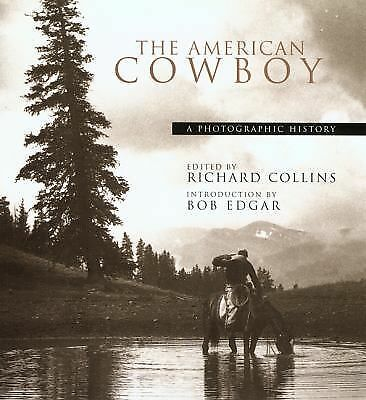 The American Cowboy: A Photographic History, , Good Book