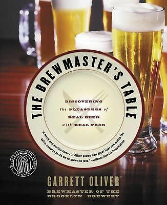 The Brewmaster's Table: Discovering the Pleasures of Real Beer with Real Food b