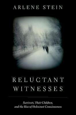 Reluctant Witnesses: Survivors, Their Children, and the Rise of Holocaust Consc