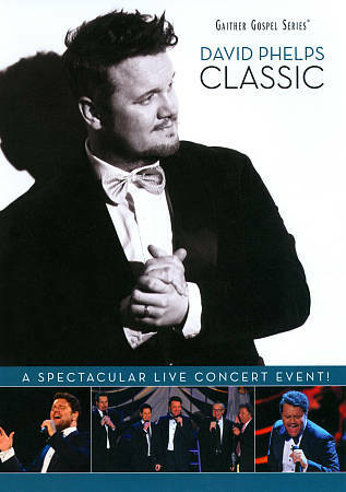 David Phelps: Classic, Good DVD, David Phelps, Spring House