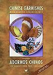 Chinese Garnishes with Platter Arrangement (Wei-Chuan Cookbook), Huang, Shuhui,