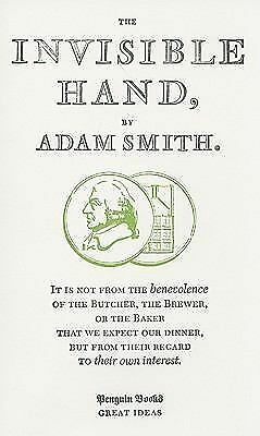 The Invisible Hand (Penguin Great Ideas) by Smith, Adam