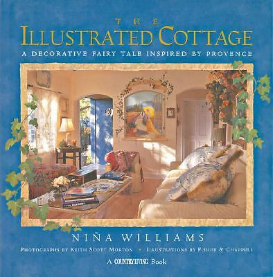Country Living The Illustrated Cottage: A Decorative Fairy Tale Inspired by Prov