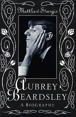 Aubrey Beardsley: A Biography, Sturgis, Matthew, Good Book