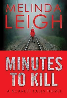 Minutes to Kill (Scarlet Falls) by Leigh, Melinda