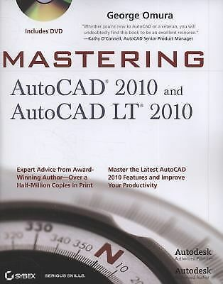 Mastering AutoCAD 2010 and AutoCAD LT 2010 by Omura, George