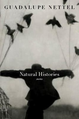 Natural Histories by Nettel, Guadalupe
