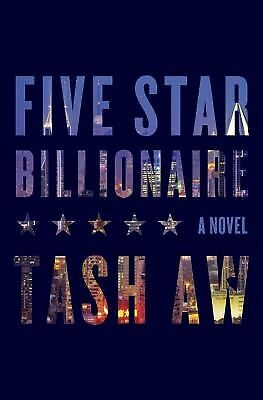 Five Star Billionaire by Tash Aw (2013, Softcover)